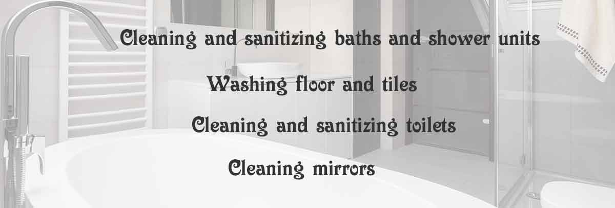 Sanitizing baths, showers units, washing floor, tiles, cleaning and sanitizing toilets